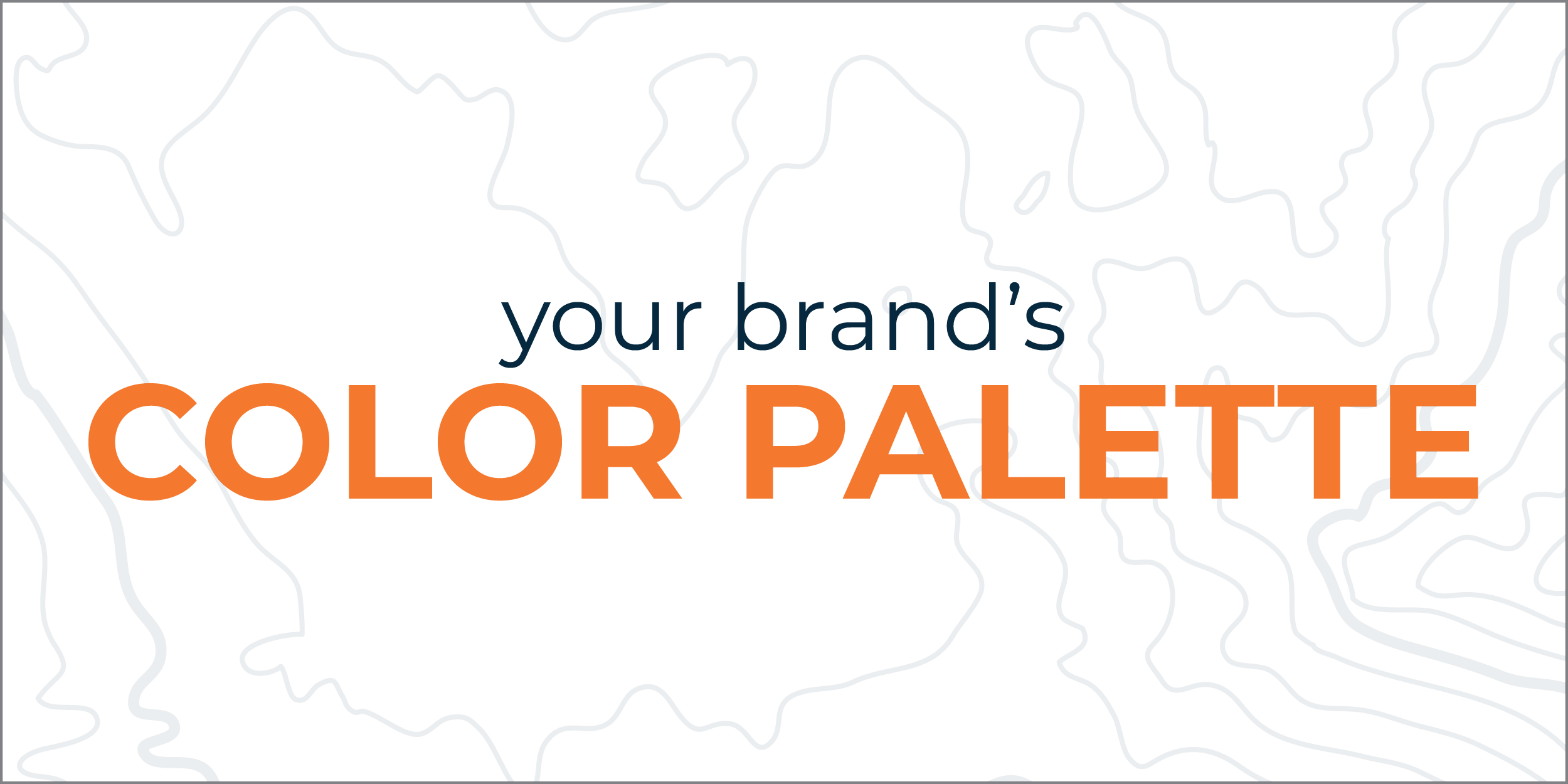 Your brand's color palette