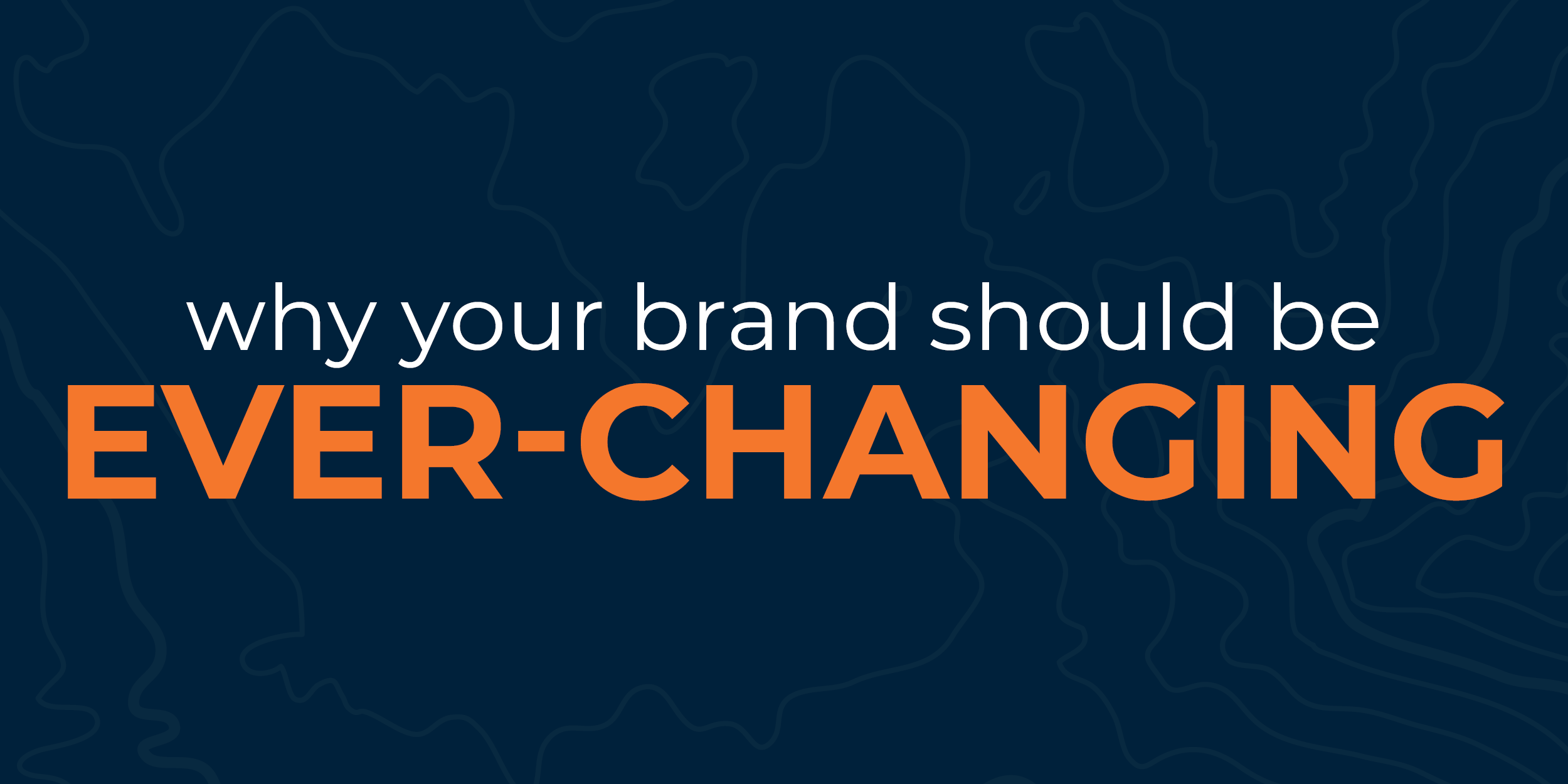 Why your brand should be ever-changing